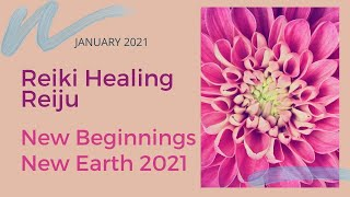 Reiki Reiju - New Beginnings, January 2021