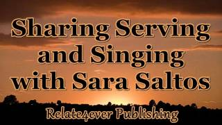 Sharing Serving and Singing with Sara Saltos on Relate4ever Publishing