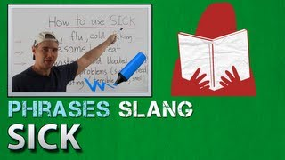 Learn American English - Slang 6 - Sick