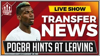 POGBA Hints At Manchester United Exit! Man Utd News Now