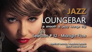 Jazz Loungebar - Selection #32 Midnight Flow, HD, 2018, Smooth Lounge Music