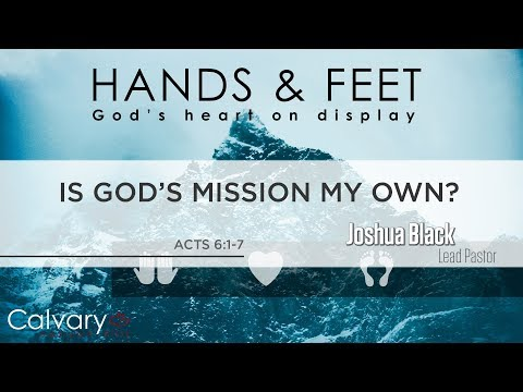 Is God's Mission My Own? - Acts 6:1-7