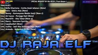 CERITA ANAK JALANAN REMIX 2020 DJ RAJA ELF™ BATAM ISLAND (Req By Ika Kecik)
