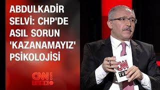 Abdulkadir Selvi: CHP'de asıl sorun 'kazanamayız' psikolojisi