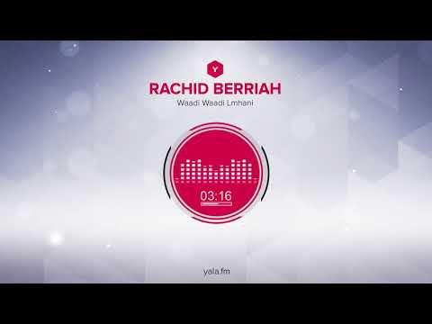 Rachid BERRIAH Waadi Waadi Lmhani (Audio) / رشيد برياح