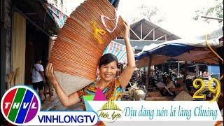 THVL | Việt Nam mến yêu - Tập 29: Dịu dàng nón lá làng Chuông