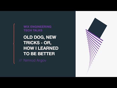 Old Dog, New Tricks - Or, How I learned To Be Better - Nimrod Argov