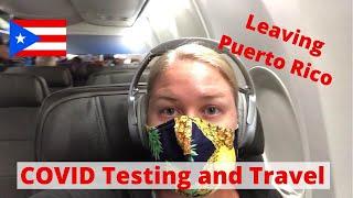 Leaving San Juan, Puerto Rico (SJU) | COVID Testing and Flight Experience