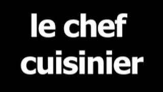 French word for chef is le chef cuisinier