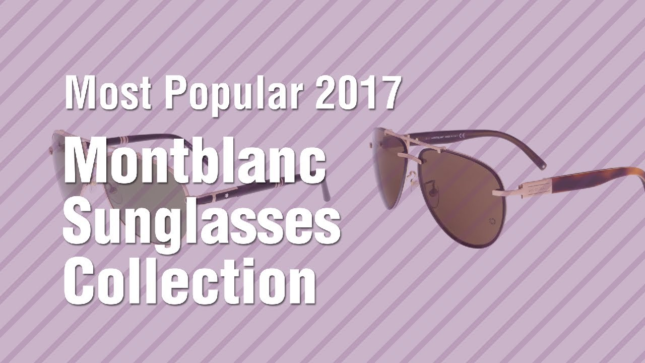 bc000ddb0e71 Montblanc Sunglasses Collection    Most Popular 2017 - YouTube