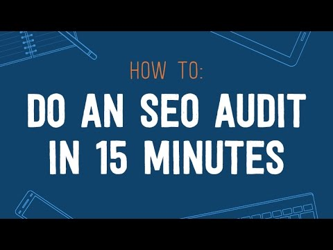 How To Do An SEO Audit In 15 Minutes Or Less [AMT-02 by David McSweeney]
