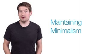 Maintaining Minimalism