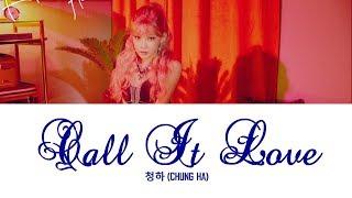 Call it Love Chungha () Lyrics [HANENGROM]
