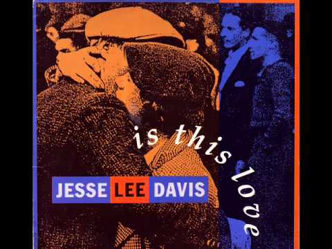 JESSE LEE DAVIS   Is This Love