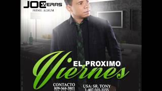 Joe Veras - El Proximo Viernes