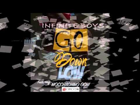 Infinite Boys Feat Mocchachino Ochi - Go Down Low