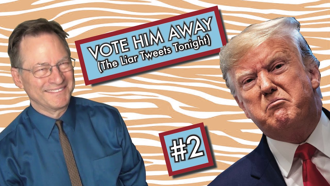 """Vote Him Away #2 (The Liar Tweets Tonight)"""