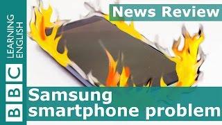 BBC News Review: Samsung smartphone problem