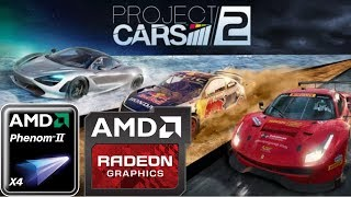 Project Cars 2 (HD 7850/R7 265/R7 370 | Phenom II X4) [Medium*]