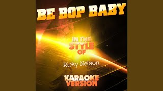 Be Bop Baby (In the Style of Ricky Nelson) (Karaoke Version)
