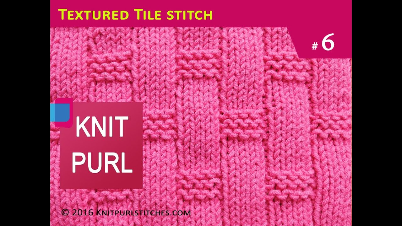 Knit Purl Stitches #6: Textured Tile knitting stitch - YouTube