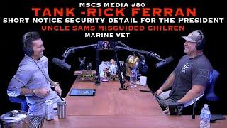 Rick Ferran - TANK - Security Detail For President - Uncle Sam's - MSCS MEDIA #80