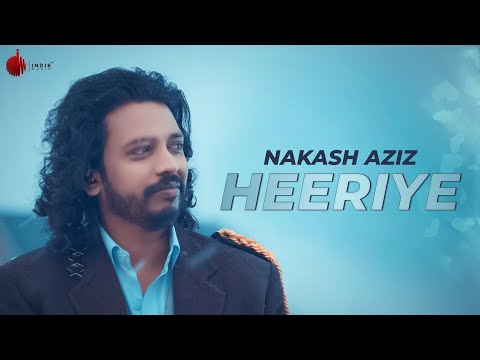 Heeriye - Latest Hit Song 2018 - Nakash Aziz | Indie Music Label | Sony Music India