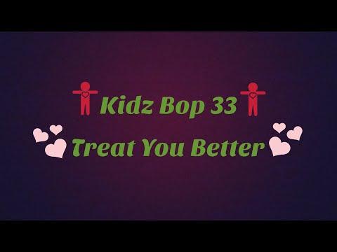 Kidz Bop 33-Treat You Better (Lyrics)