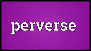 Perverse Meaning