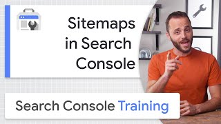 Sitemaps in Search Console - Google Search Console Training