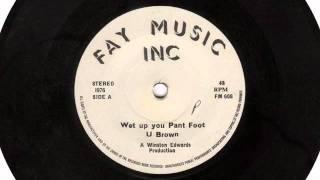 (1976) U Brown: Wet Up You Pant Foot