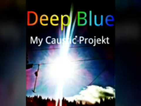 Deep Blue - My Caustic Song