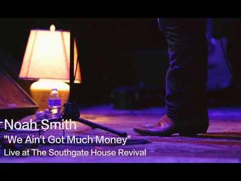 """Noah Smith """"We Ain't Got Much Money"""" (Live at The Southgate House Revival)"""