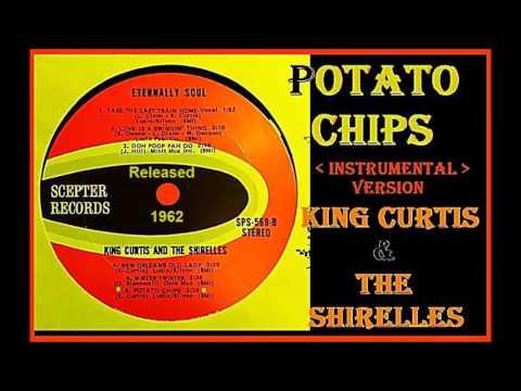 King Curtis & The Shirelles - Potato Chips (Instrumental)
