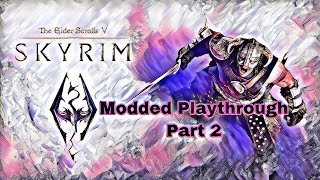 Skyrim Modded Playthrough - Part 2