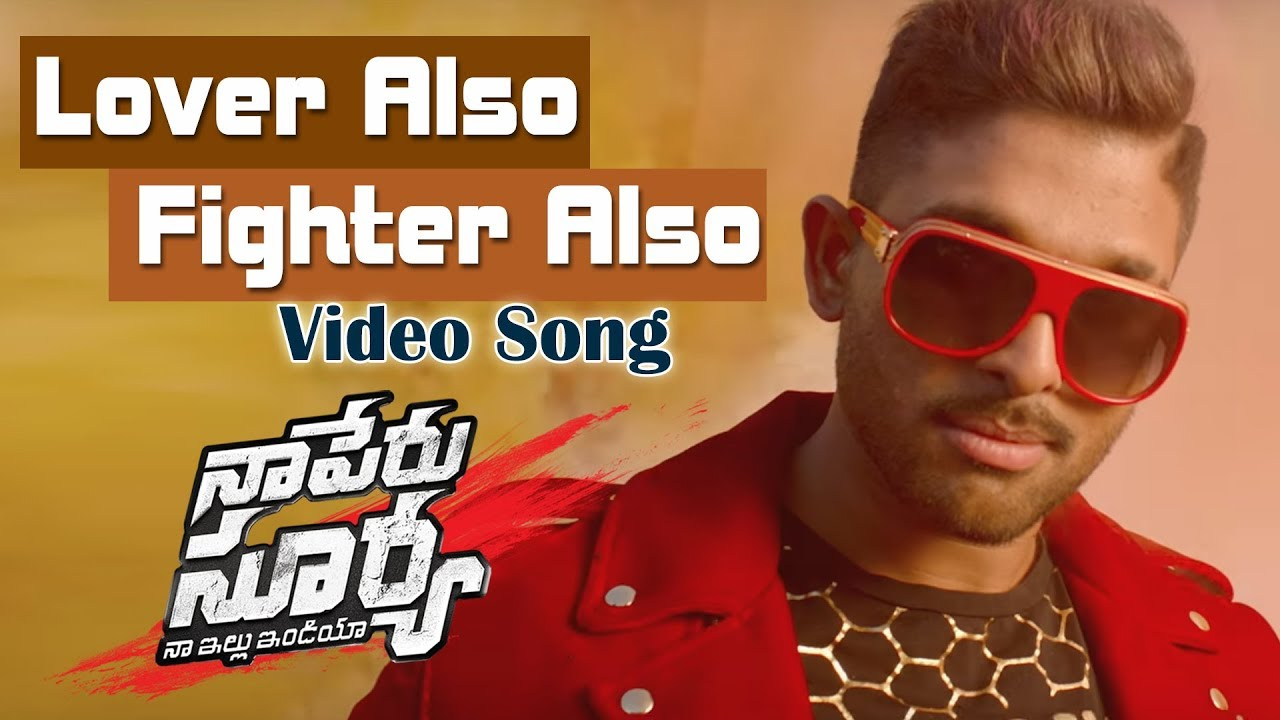 Naa Peru Surya Naa Illu India | Song - Lover Also Fighter Also