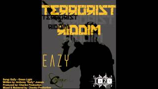 EaZy - Green Light [Terrorist Riddim] [Produced by Chenko Production]