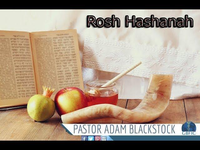 Rosh Hashanah - Pastor Adam Blackstock