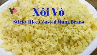 Cách Nấu Xôi Vò Đậu Xanh Nước Cốt Dừa Nhanh, Mềm, Dẻo. Sticky Rice Coasted Mung Beans . Canada