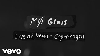 MØ - Glass (Live at Vega)