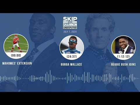 Mahomes' Extension, Bubba Wallace, Reggie Bush Joins (7.7.20) | UNDISPUTED Audio Podcast