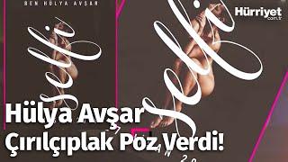Hülya Avşar Cesur Pozlar Verdi!