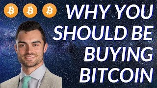 Why You SHOULD Be Buying Bitcoin