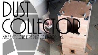 サイクロン式集塵機を作る 前編 Make A Cyclone Type Dust Collector 1/2.