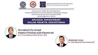 Neuroplasticity: Adaptasi Fisiologis pada Hipnoterapi - Dr. dr. I Putu Adhiartha Griadhi, M.Fisor.