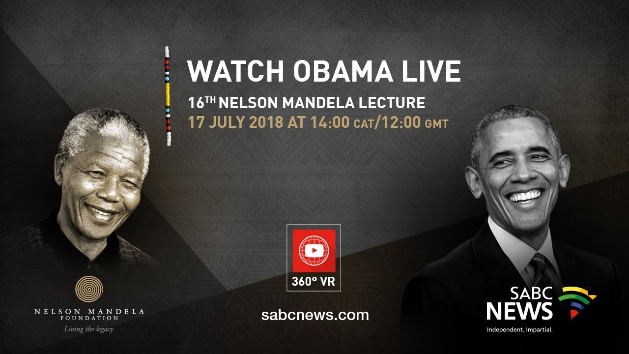 Barack Obama delivers 16th Nelson Mandela Annual Lecture, 17 July 2018 LIVE!