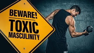 Toxic Masculinity Is a Myth — Because Real Men Aren't Toxic | Ep 106