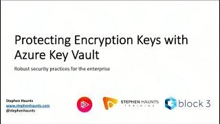 Protecting Encryption Keys with Azure Key Vault - Stephen Haunts