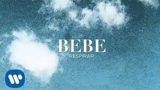 Bebe - Respirar (Audio Oficial)