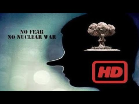 Nuclear Weapons Documentary Nuclear Weapons Documentary Nuclear Weapons Documentary No Fear No Nucl